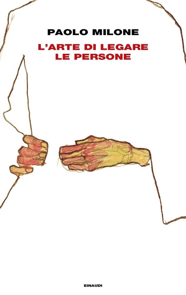 Copertina di L'arte di legare le persone di Paolo Milone