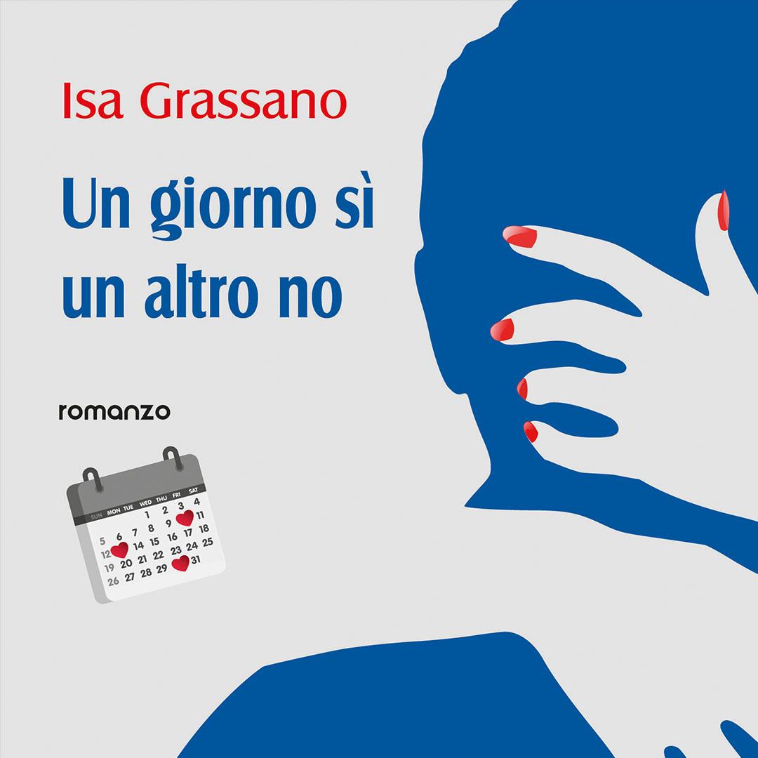 Isa Grassano - Un giorno sì, un altro no